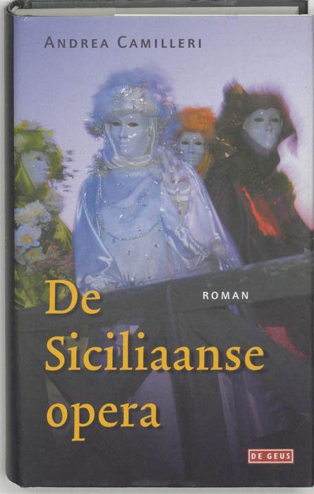 Boek #45 - 2014. De Siciliaanse Opera; Andrea Camilleri.