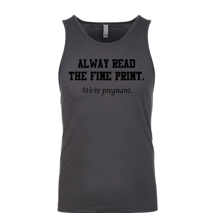 Always Read The Fine Print We're Pregnant Men's Tank
