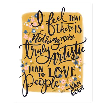 Van Gogh Quote - Print & Canvas With swirling hand-lettered strokes and a palette of signature yellow, this homage to master Vincent van Gogh is reminiscent of his loose, painterly style.