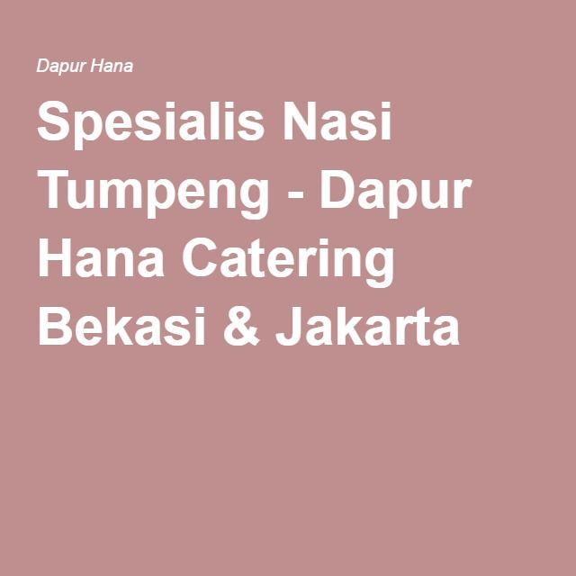 Spesialis Nasi Tumpeng - Dapur Hana Catering Bekasi & Jakarta