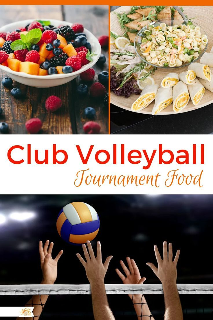 Club Volleyball Tournament Food Tips Tricks And Ideas On How To Feed The Players And Parents