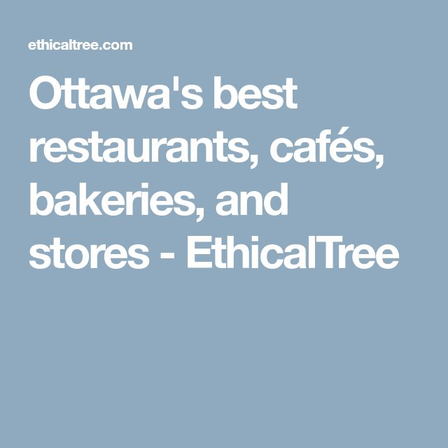 Ottawa's best restaurants, cafés, bakeries, and stores - EthicalTree