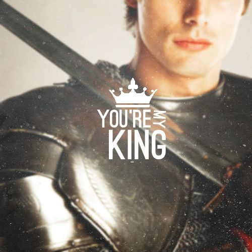 You're my king...