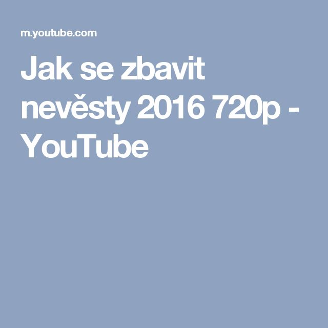 Jak se zbavit nevěsty 2016 720p - YouTube