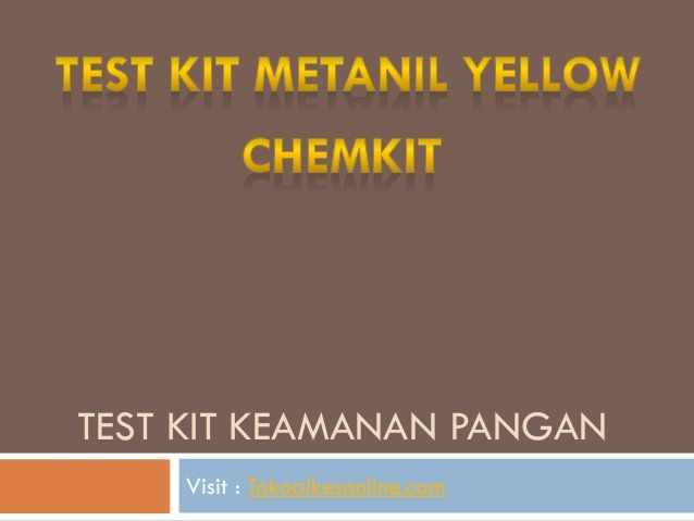Test Kit Metanil Yellow Chemkit by Syamsul Reza via slideshare