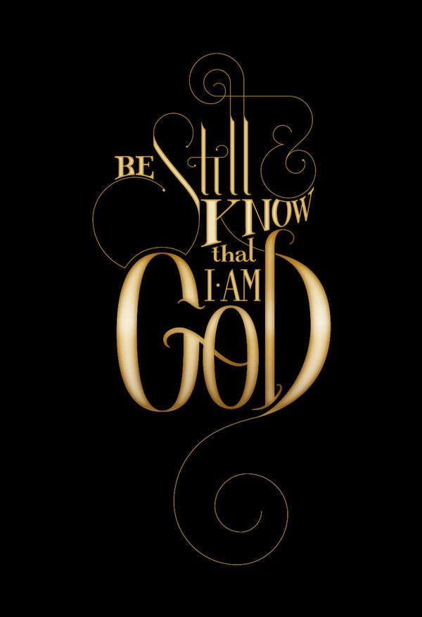 """Psalm 46:10- I love this type but hate how this verse is never fully quoted - it's not just about trusting God, which is fine, it's about making his name great among the nations - this is a missions verse! He says, """"Be still, and know that I am God;      I will be exalted among the nations,      I will be exalted in the earth."""""""