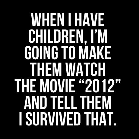 funny-2012-movie-end-of-the-world-trolling-kids: Laughing, Funny Things, Quotes, Funny Pictures, Movie 2012, Funny Stuff, Funnies, I'M, Kid