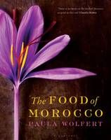 The Food of Morocco by Paula Wolfert aula Wolfert's The Food Of Morocco made me want to either move to North Africa or, more practically, focus on learning much more about North African cuisine