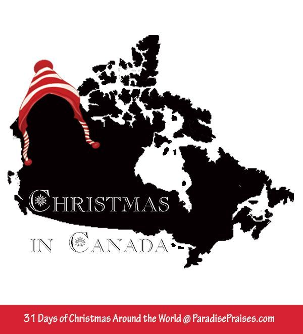 Christmas in Canada, Christmas around the world. ParadisePraises.com Geography and homeschool resource to teach the traditions of the holidays to your children.