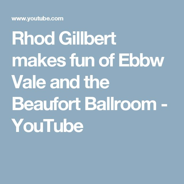 Rhod Gillbert makes fun of Ebbw Vale and the Beaufort Ballroom - YouTube