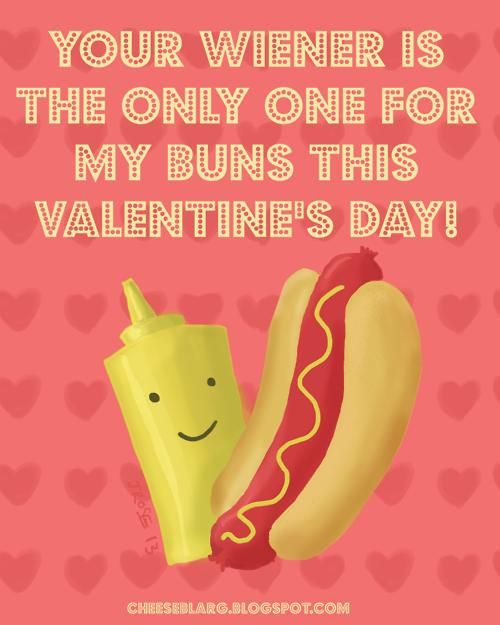 Your Wiener Is The Only One For My Buns This Valentineu0027s Day!