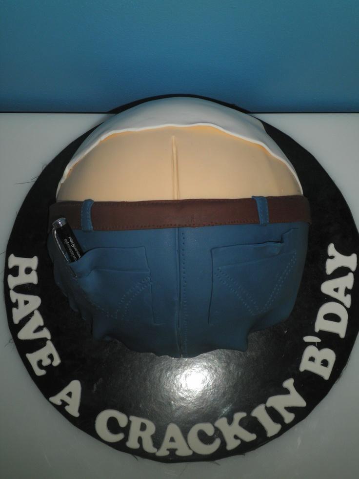 Butt Crack Birthday Cake For My Hubbie I Am Always