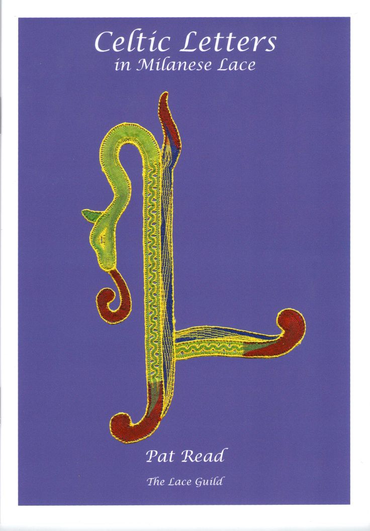A Lace Guild Book - Celtic Letters in Milanese Lace - just £7.17! http://www.laceguild.org/sales/pattBooks.html