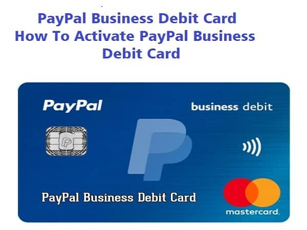 Paypal Business Debit Card Activate Paypal Business Debit Card Paypal Business Debit Debit Card