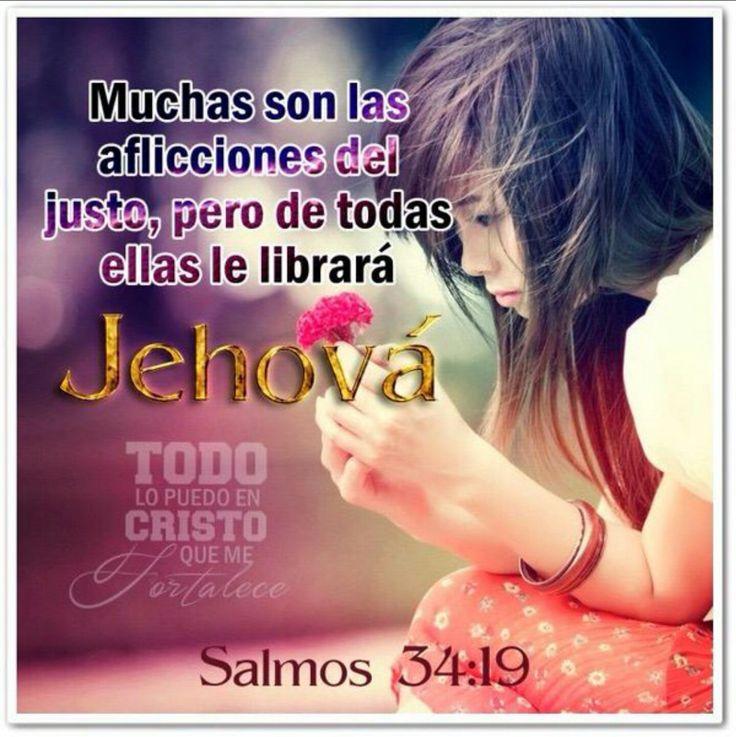 Muchas son las aflicciones del justo, Pero de todas ellas le librará Jehová. Salmos 34:19 RVR1960 http://bible.com/149/psa.34.19.RVR1960
