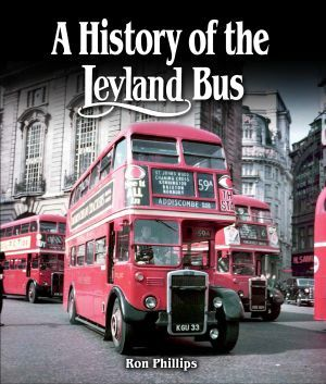 A History of the Leyland Bus by Ron Phillips, 9781847978776