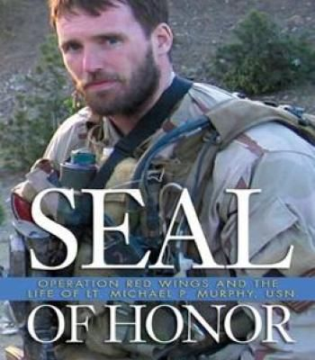 Seal Of Honor: Operation Red Wings And The Life Of Lt. Michael P. Murphy Usn By Gary Williams PDF