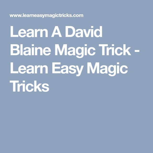 Learn A David Blaine Magic Trick - Learn Easy Magic Tricks