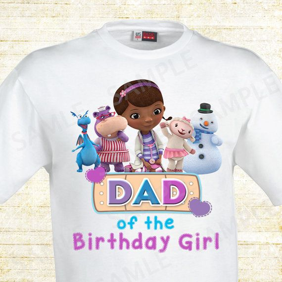 Doc mcstuffins dad of the birthday girl doc by for Doc mcstuffins birthday girl shirt