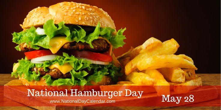 May 28, 2015 - NATIONAL HAMBURGER DAY - NATIONAL BRISKET DAY