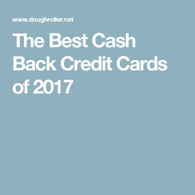 The Best Cash Back Credit Cards of 2017