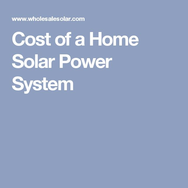 Cost of a Home Solar Power System