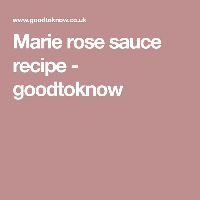 Marie rose sauce recipe - goodtoknow