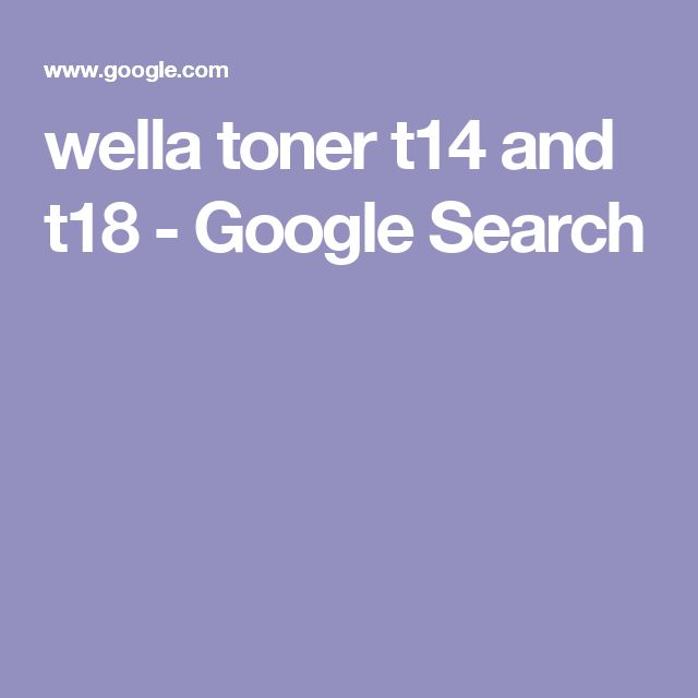 wella toner t14 and t18 - Google Search