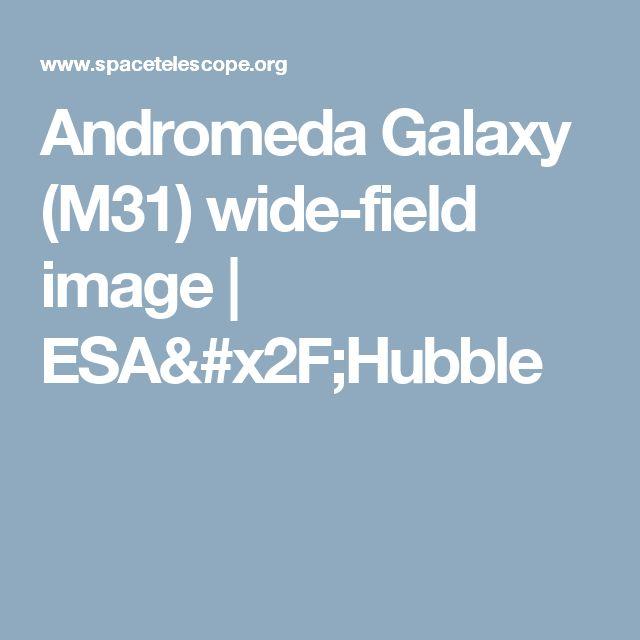 Andromeda Galaxy (M31) wide-field image   ESA/Hubble