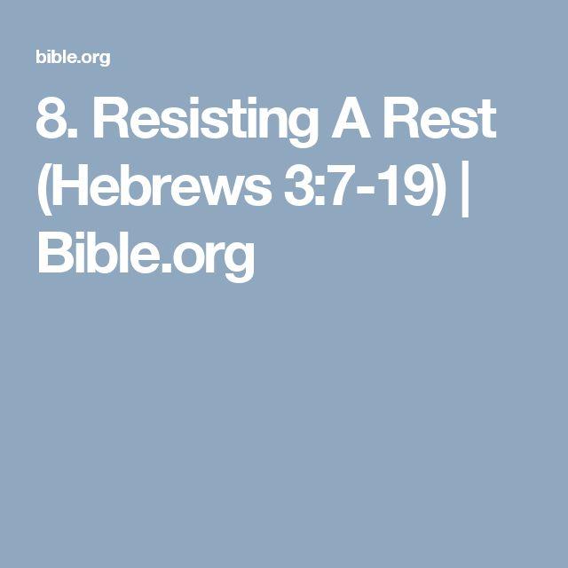 8. Resisting A Rest (Hebrews 3:7-19) | Bible.org