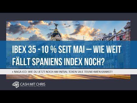 IBEX 35 mit -10 % seit Mai - wie weit fällt Spaniens Index noch? + NAGA ICO: WIE DU JETZT NOCH AM INITIAL TOKEN SALE TEILNEHMEN KANNST! #naga #thenagagroup #n4g #switex #profits #success #business #trading #ico #its #nagacoin Video Vorschau unter: https://youtu.be/CDJx6v_VKYI
