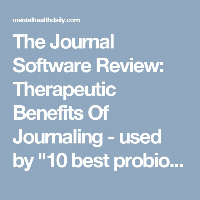 "The Journal Software Review: Therapeutic Benefits Of Journaling - used by ""10 best  probioticss..."" article."