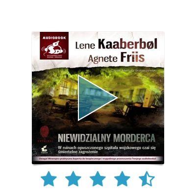 Niewidzialny morderca Lene Kaaberbøl - Niebezpieczeństwo czai się wszędzie  Trzeba być niesłychanie skupionym podczas słuchania (...)