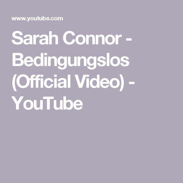 Sarah Connor - Bedingungslos (Official Video) - YouTube