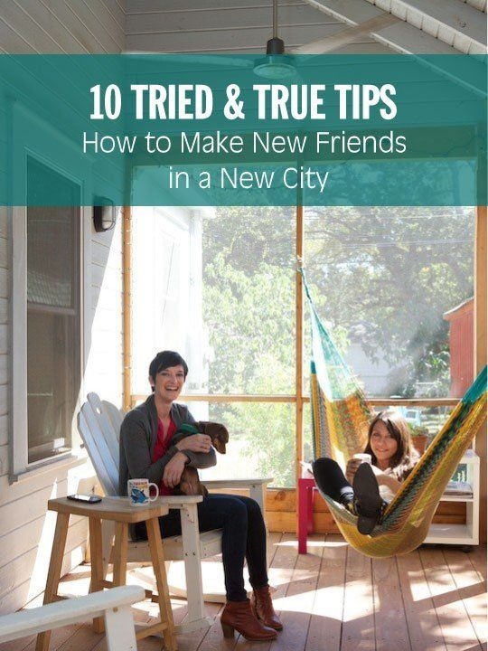 10 Tried & True Tips:  How to Make New Friends in a New City, or even if you haven't moved who couldn't use a few more friends?
