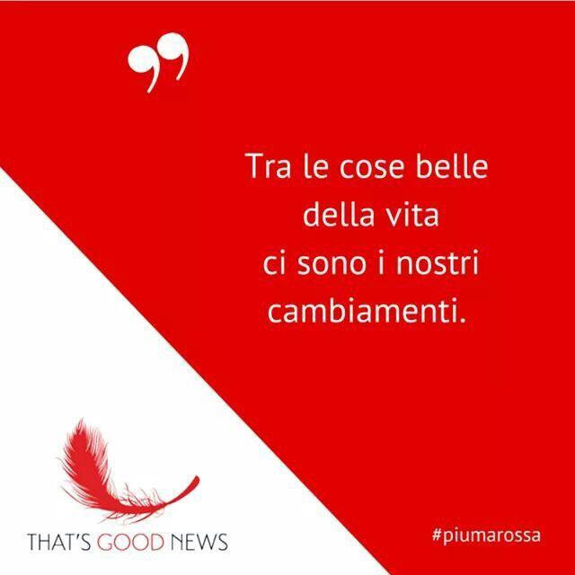 La vita è cambiamento. Il cambiamento è vita. #piumarossa #citazioni #cambiamento #quote