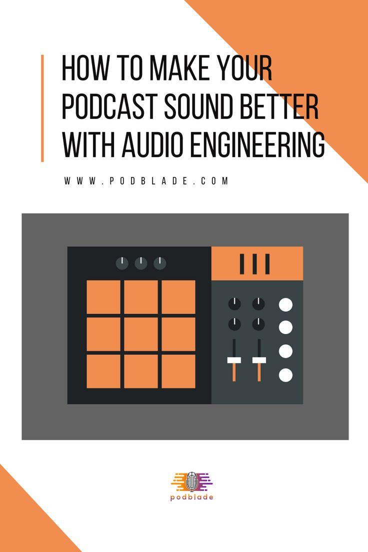 Do you know how to make your podcast sound better? Do you