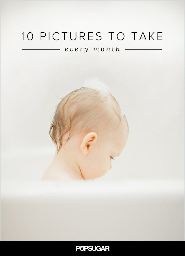 The 10 Pictures You'll Want to Take of Your Tots Each Month