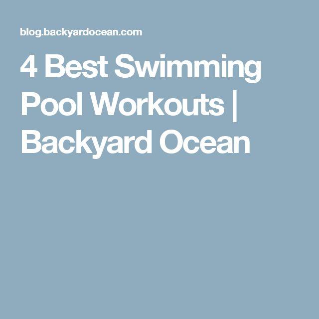 4 Best Swimming Pool Workouts | Backyard Ocean