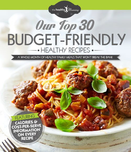 Our Top 30 Budget Friendly Healthy Recipes eBook | The Healthy Mummy