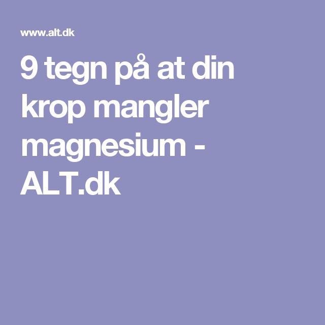 9 tegn på at din krop mangler magnesium - ALT.dk