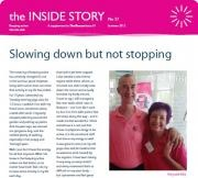 The Inside Story    BCNA's free, quarterly magazine for Australian women living with secondary breast cancer. A supplement to The Beacon magazine, you can read stories from other women with secondary breast cancer and access resources, support options, services and information about other issues.
