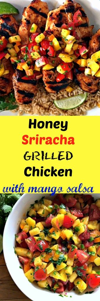Honey Sriracha Grilled Chicken with mango salsa. This is seriously the marinade you'll find on Pinterest. Use with chicken, pork OR shrimp.