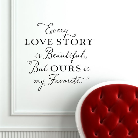 Every Love Story is Beautiful  Vinyl Wall by OldBarnRescueCompany, $20.00