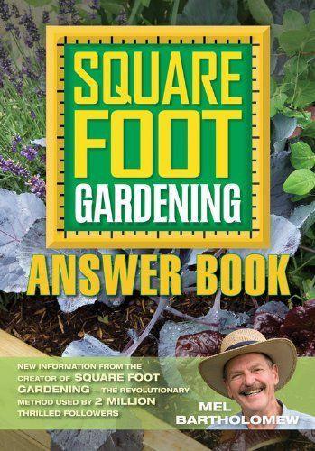 Square Foot Gardening Answer Book: New Information from the Creator of Square Foot Gardening - the Revolutionary Method by Mel Bartholomew,http://www.amazon.com/dp/1591865417/ref=cm_sw_r_pi_dp_ykkrtb17RRWFA5JD