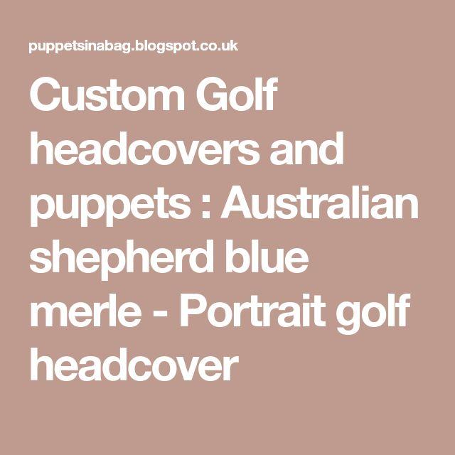 Custom Golf headcovers and puppets : Australian shepherd blue merle - Portrait golf headcover