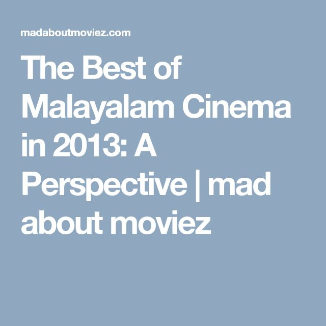 The Best of Malayalam Cinema in 2013: A Perspective | mad about moviez