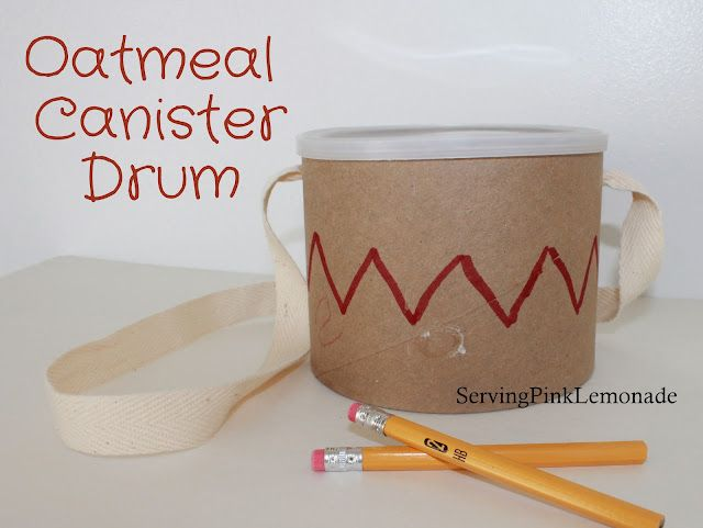 oatmeal canister can drum.. Must make for Emme. She is obsessed with drumming.