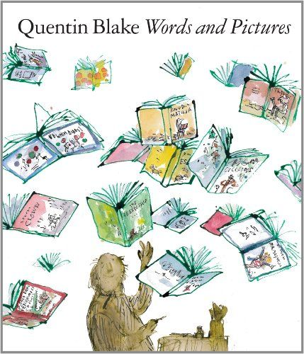 Words and Pictures: Amazon.co.uk: Quentin Blake: 9781849761512: Books