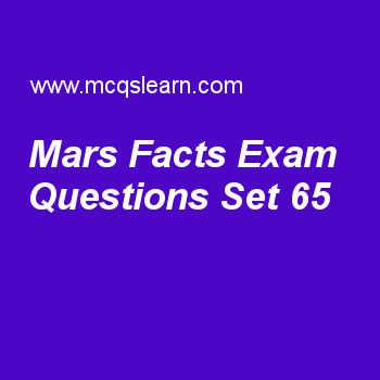 Practice test on mars facts, general knowledge quiz 65 online. Practice GK exam's questions and answers to learn mars facts test with answers. Practice online quiz to test knowledge on mars facts, compass invention, the united nations, uranus facts, united nations industrial development organization worksheets. Free mars facts test has multiple choice questions as considering facts about mars, orbit distance of planet mars in terms of astronomical units is, answers key with choices as…